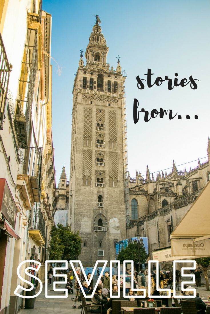 Stories from Seville, Spain, you won't read in the guide books.
